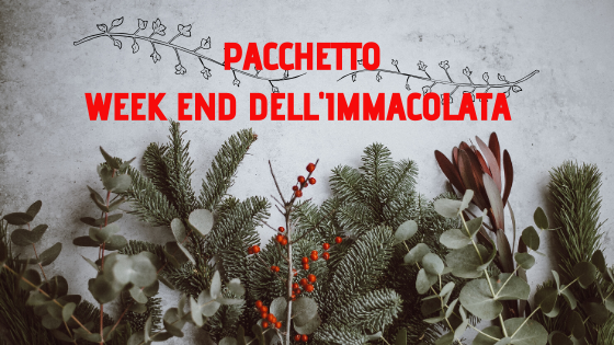 Pacchetto Week end dell'Immacolata